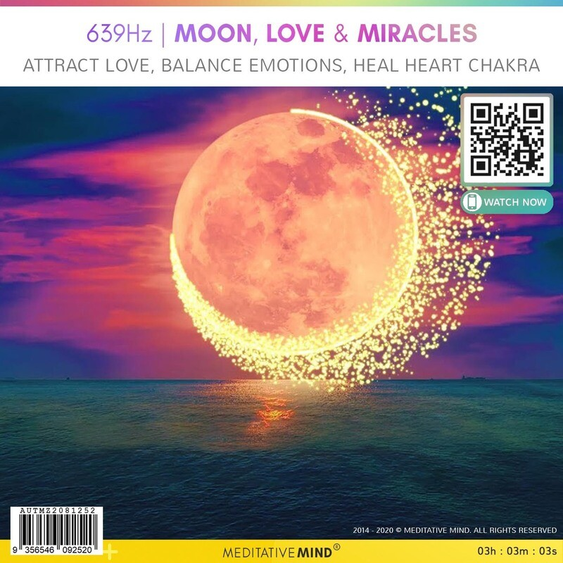 639Hz   MOON, LOVE & MIRACLES - Attract Love, Balance Emotions, Heal Heart Chakra