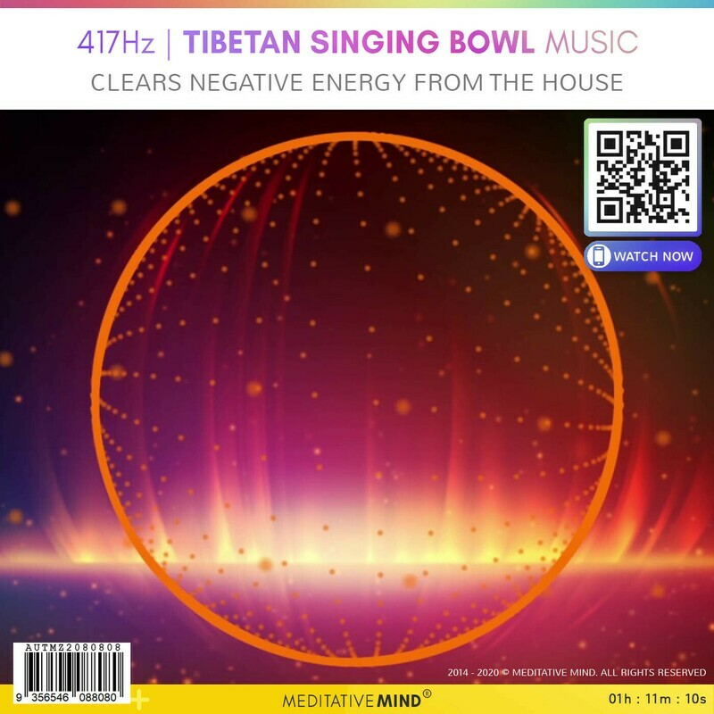 417Hz Tibetan Singing Bowl Music - Clears Negative Energy From The Hour