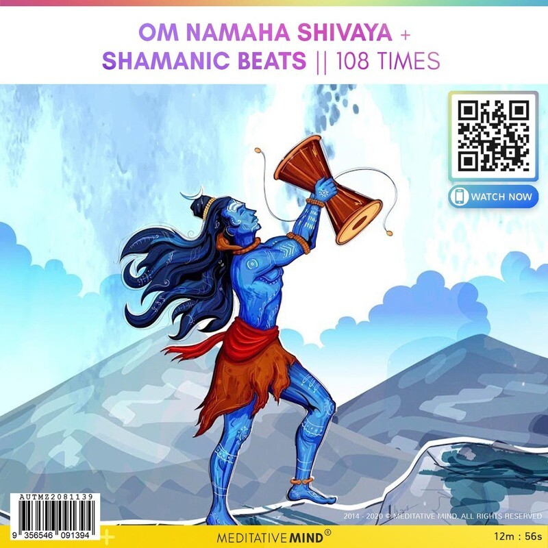 Om Namaha Shivaya + Shamanic Beats    108 TImes