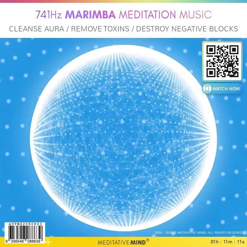741 Hz Marimba Meditation Music - Cleanse Aura / Remove Toxins / Destroy Negative Blocks