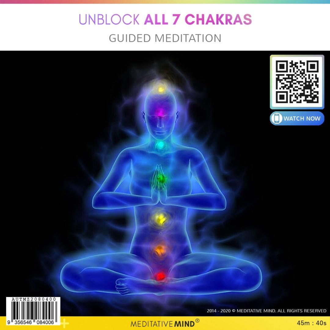 Unblock All 7 Chakras - Guided Meditation
