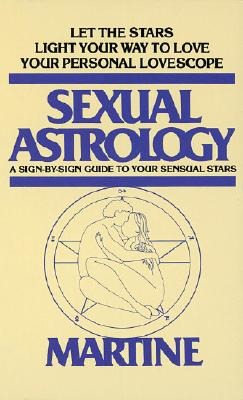 Sexual Astrology: A Sign-by-Sign Guide to Your Sensual Stars