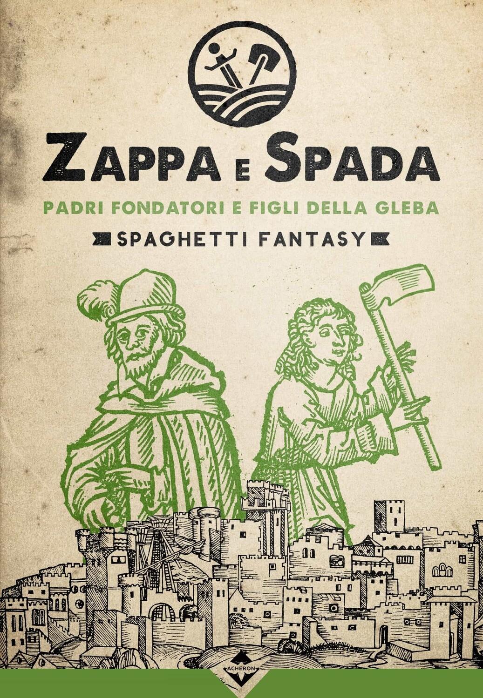 Zappa e Spada - Padri Fondatori e Figli della Gleba