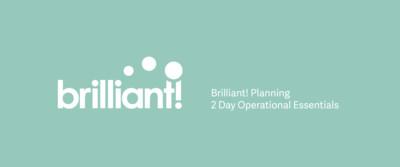 Brilliant! Planning : Operational Essentials (2 Days)
