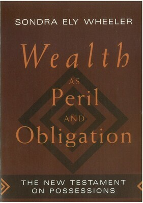 Wealth as Peril and Obligation: The New Testament on Possessions