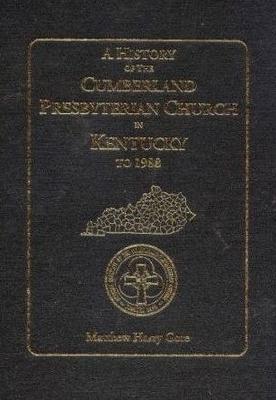 History of the Cumberland Presbyterian Church in Kentucky to 1988