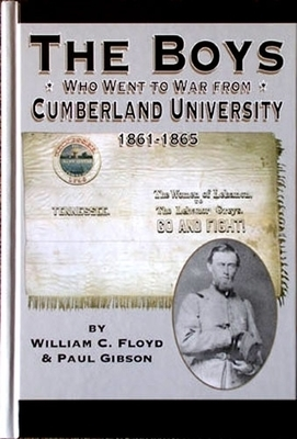 The Boys Who Went To War from Cumberland University, 1861-1865