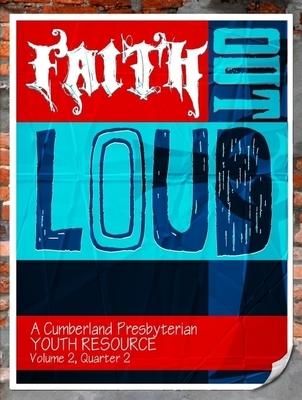 Faith Out Loud - Volume 2, Quarter 2