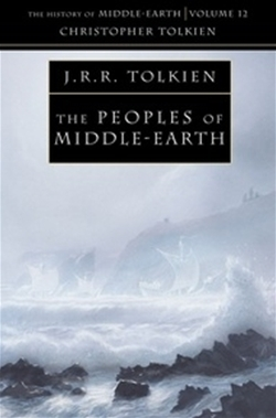 Peoples of Middle-Earth, The (The History of Middle-Earth, Vol. 12)