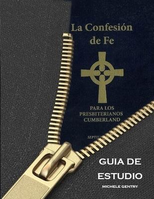 Guia De Estudio La Confesion de Fe Para Los Presbyterianos Cumberland