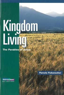 Kingdom Living: The Parables of Jesus (Intersections Small Group)