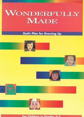 Wonderfully Made: God's Plan for Growing Up