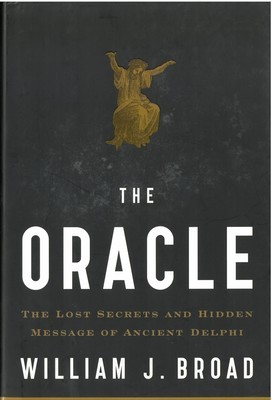 Oracle, The: Lost Secrets and Hidden Message of Ancient Delphi