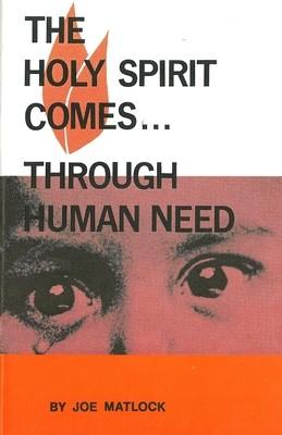 Holy Spirit Comes. . .Through Human Need