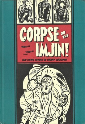 """""""Corpse on the Imjin!"""" And Other Stories (The EC Comics Library)"""