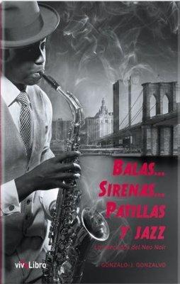 Balas… Sirenas… Patillas Y Jazz