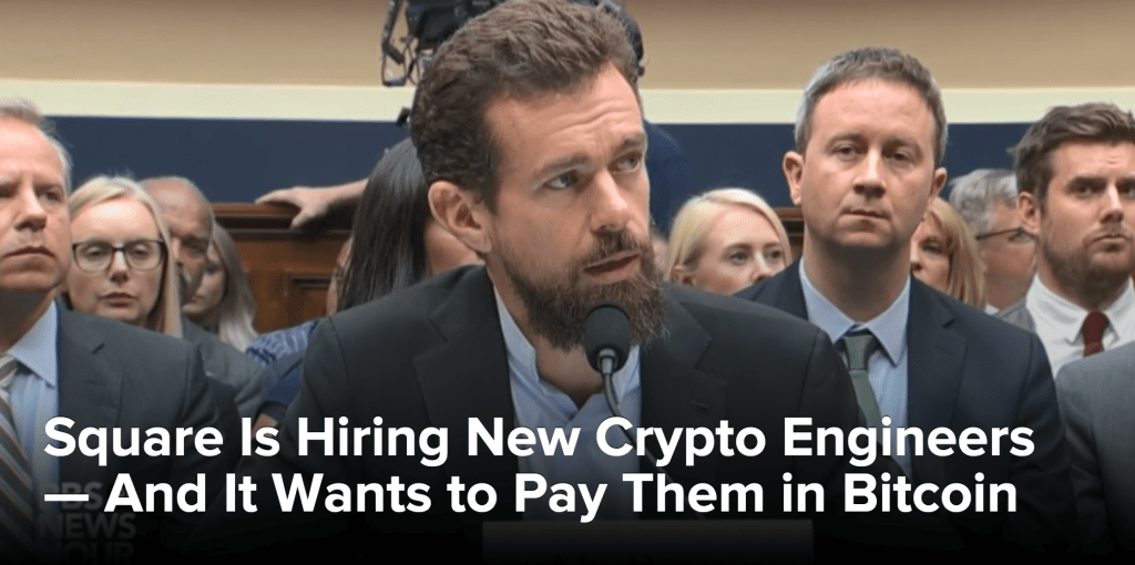 Square Is Hiring New Crypto Engineers — And It Wants to Pay Them in Bitcoin (#GotBitcoin?)