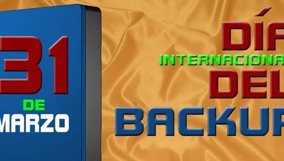 31 de marzo; Día internacional del Backup