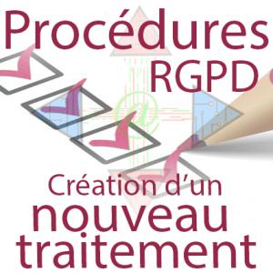 Procédure RGPD - Création d'un nouveau traitement