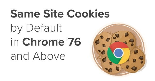 Same Site Cookies by Default in Chrome 76 and Above