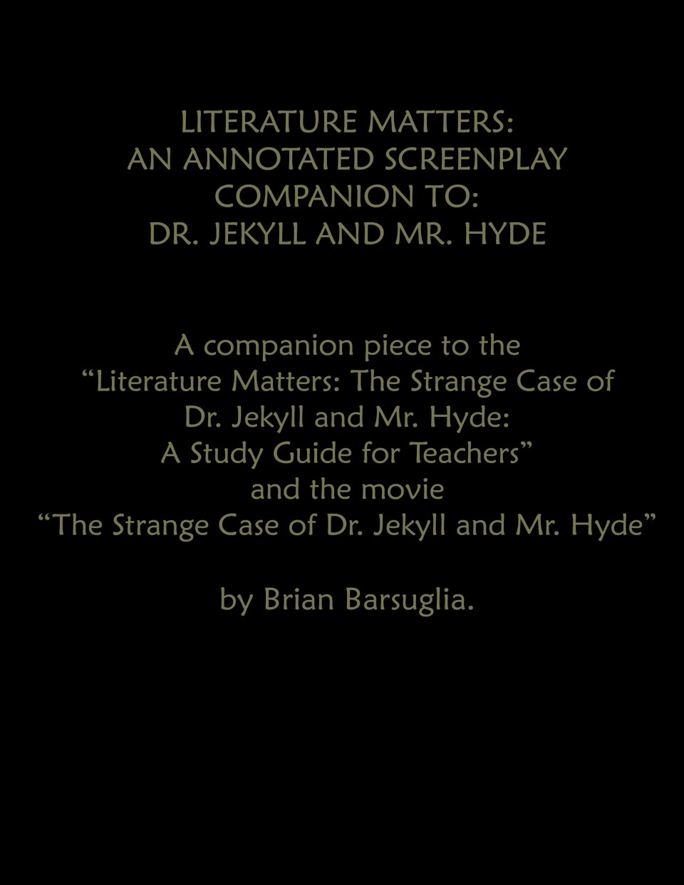 Literature Matters: Study Guide and Annotated Screenplay for Dr. Jekyll and Mr. Hyde -DIGITAL DOWNLOAD