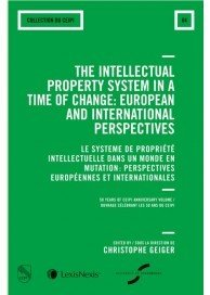 The Intellectual Property System in a Time of Change: European and International Perspectives (EAN9782711025831)