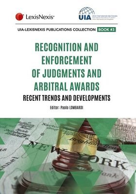 Recognition and Enforcement of Judgements and Arbitral Awards: Recent Trends and Developments (EAN9782711029983)
