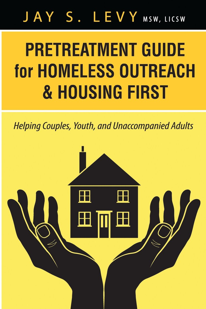 Pretreatment Guide for Homeless Outreach & Housing First: 978-1-61599-201-0