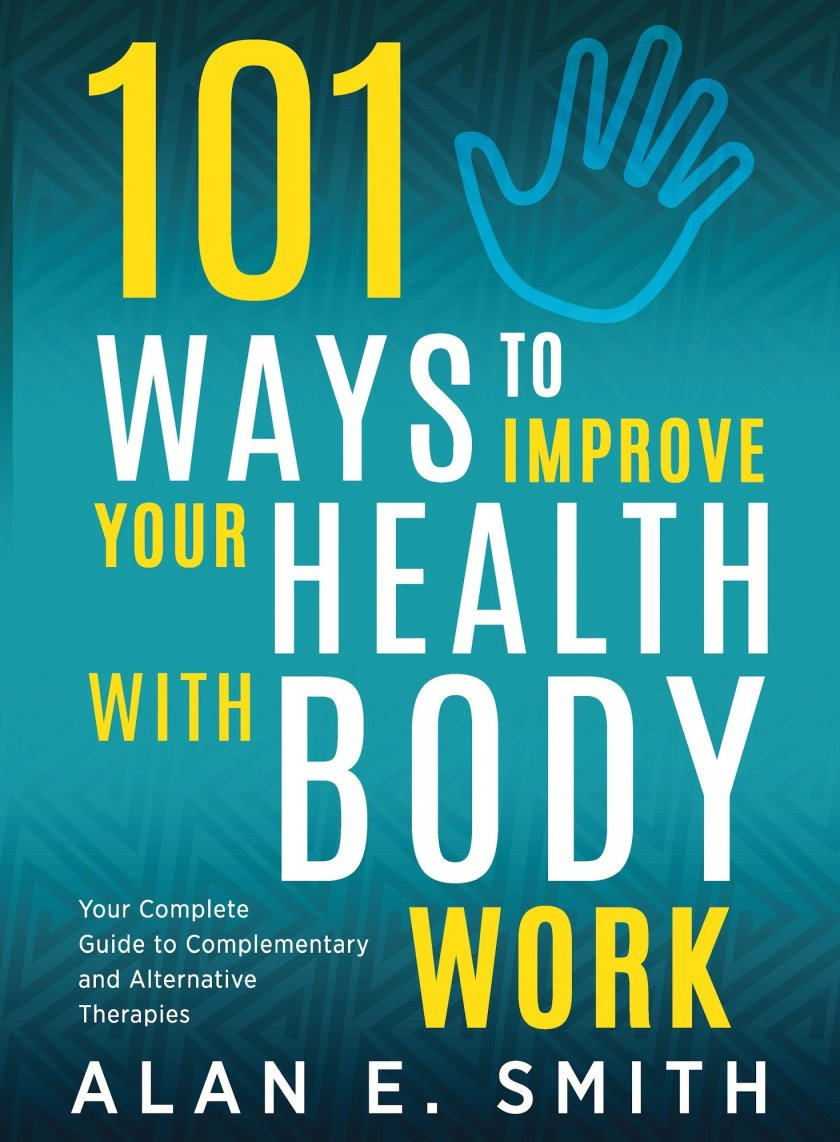 101 Ways to Improve Your Health with Body Work 978-1-61599-333-8