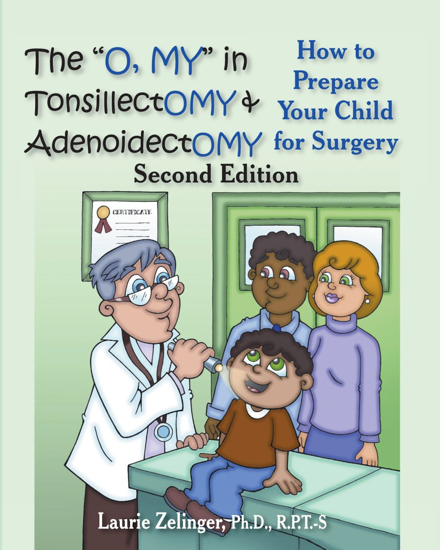"The ""Oh, MY"" in Tonsillectomy and Adenoidectomy, 2nd Ed 978-1-61599-053-5"
