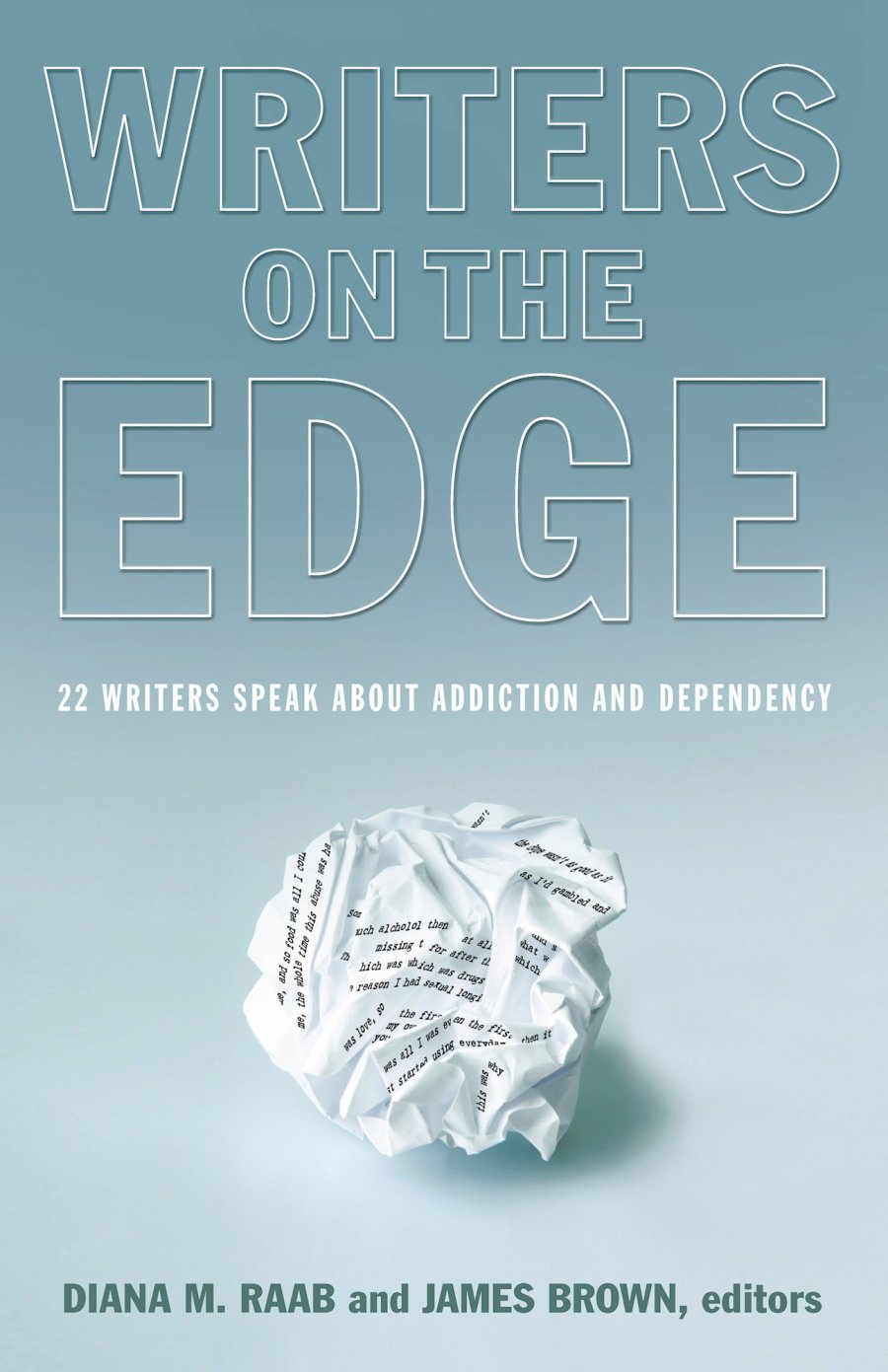 Writers On The Edge: ...Addiction and Dependency 978-1-61599-108-2