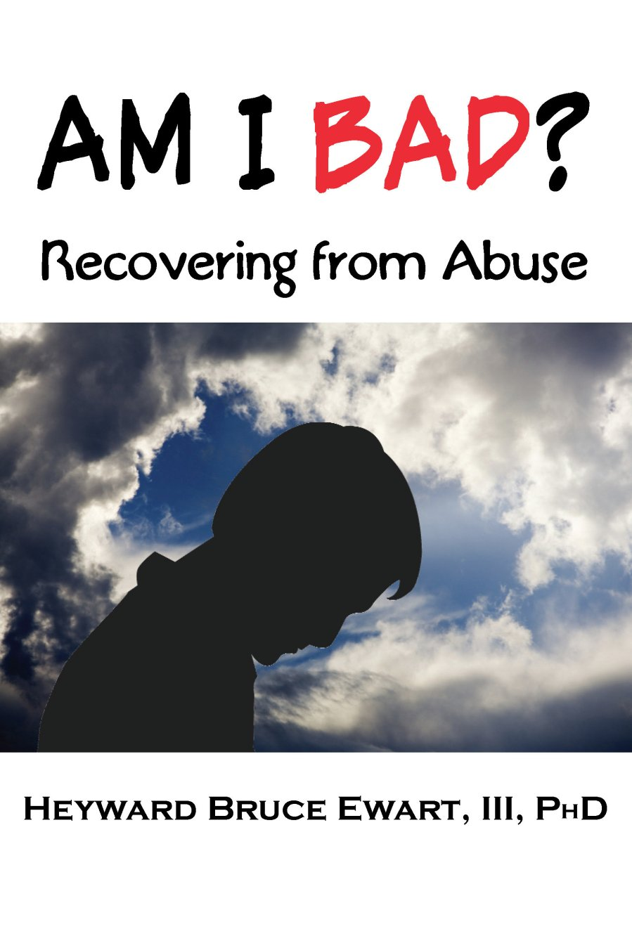 Am I Bad?: Recovering from Abuse 978-1-932690-33-0