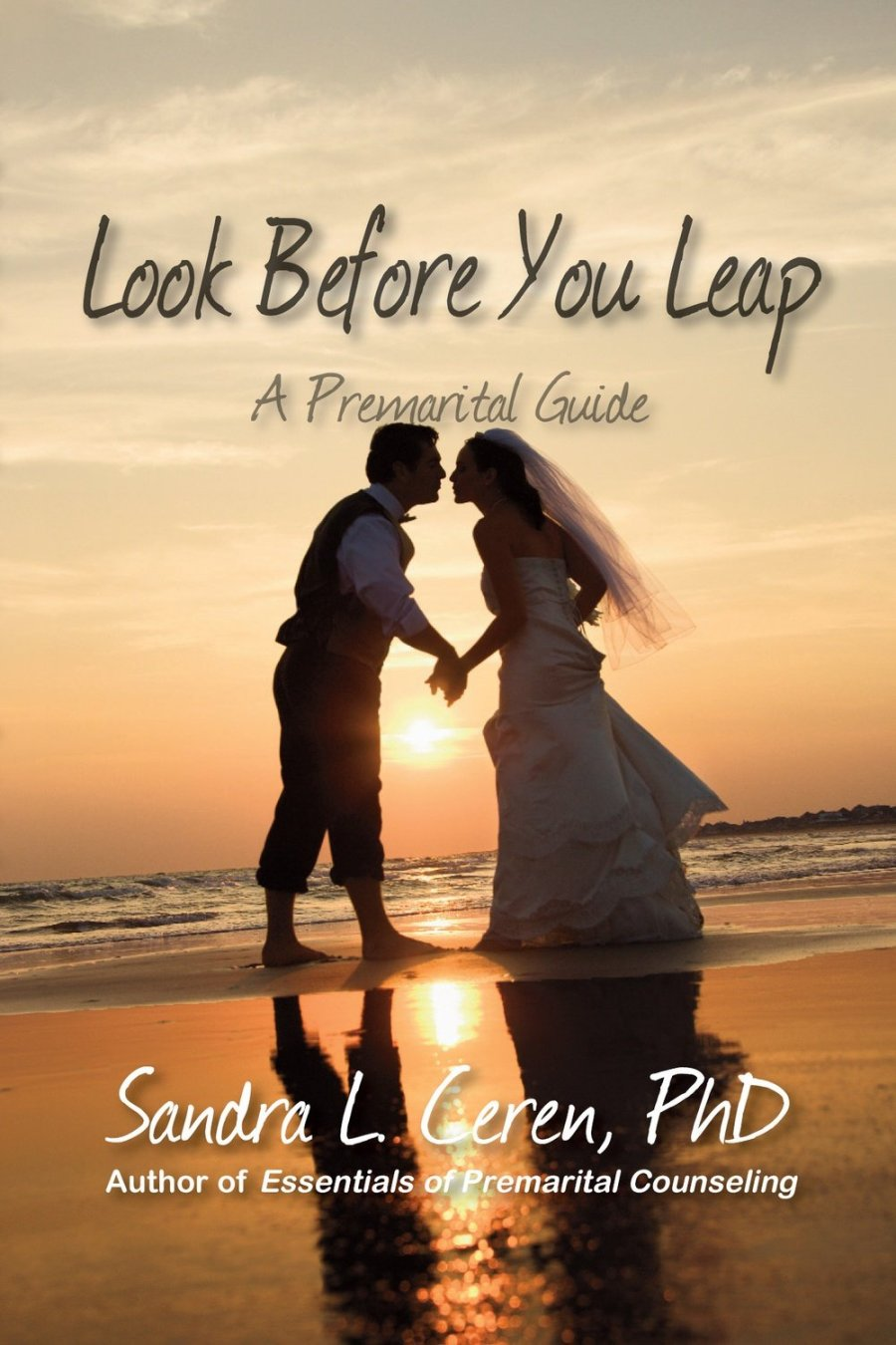 Look Before You Leap: A Premarital Guide for Couples