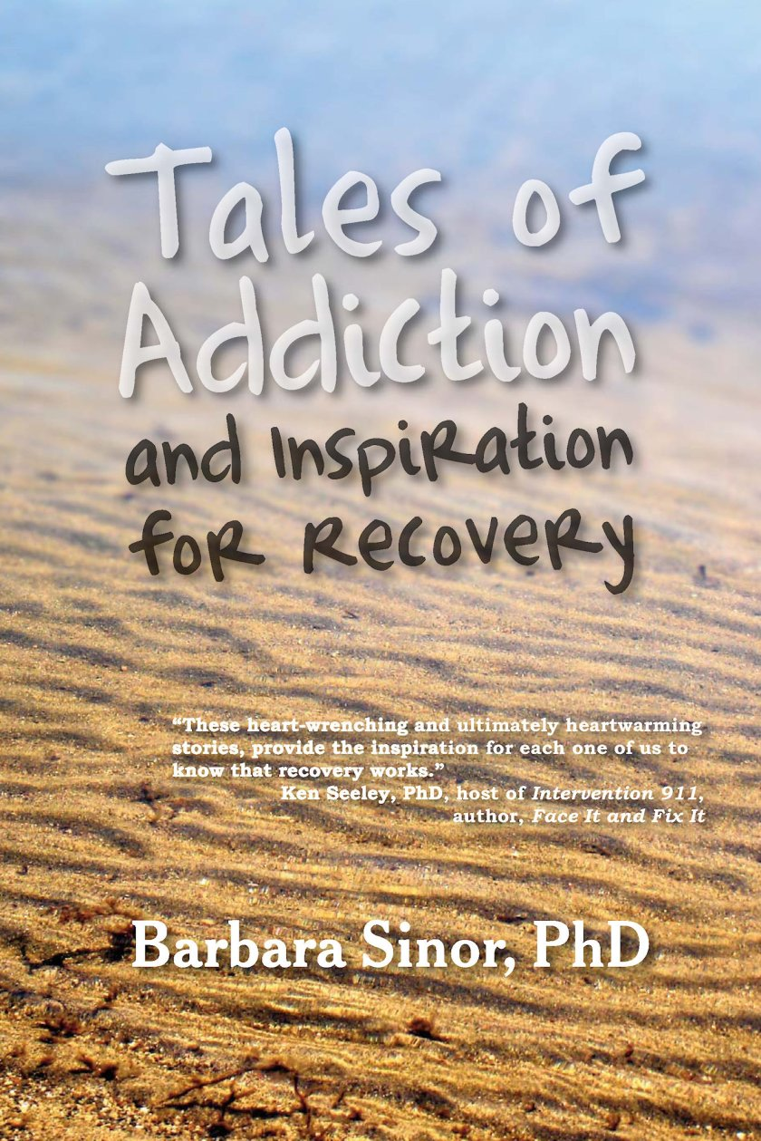 Tales of Addiction and Inspiration for Recovery: Twenty True Stories from the Soul 978-1-61599-037-5