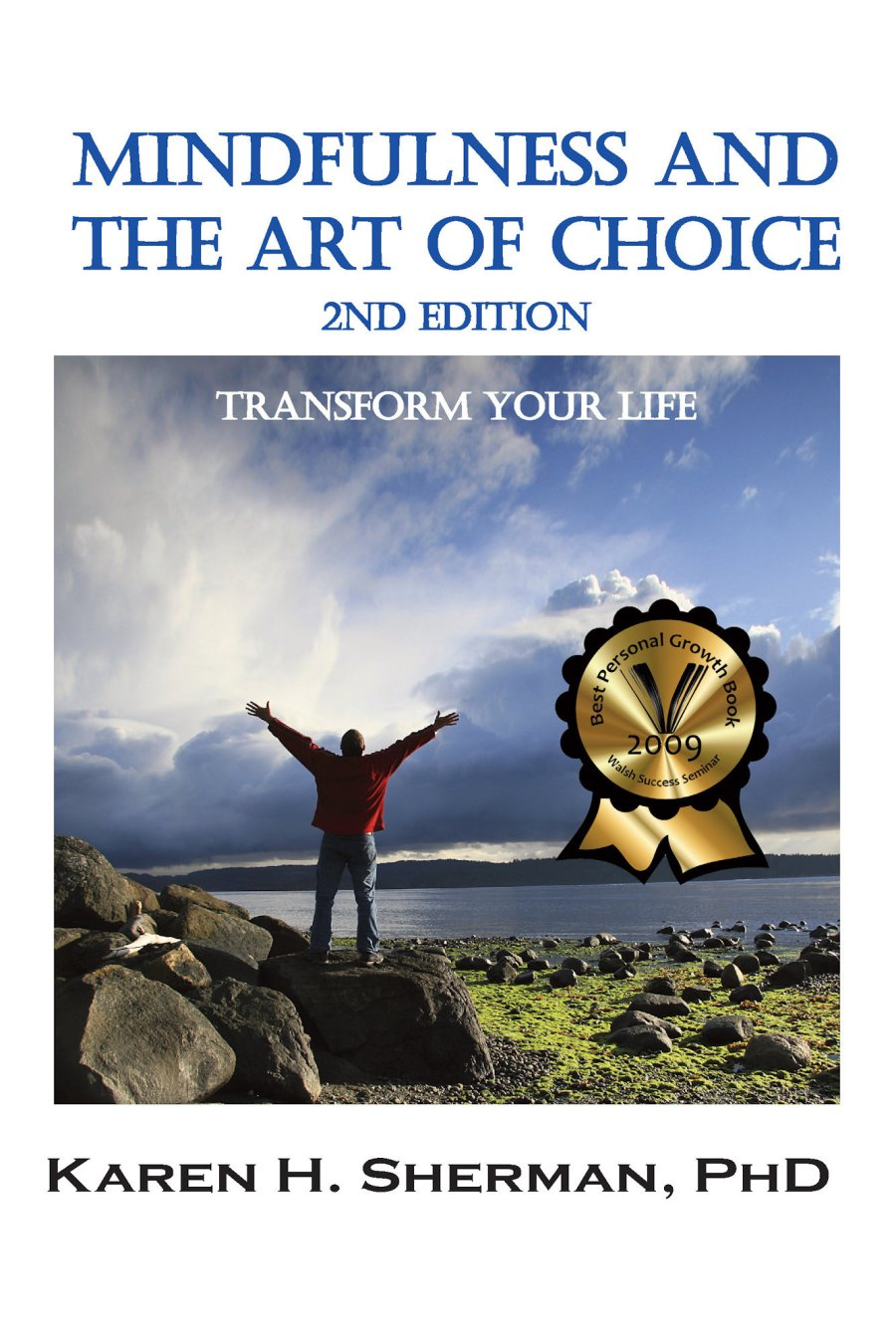 Mindfulness and The Art of Choice: Transform Your Life 978-1-61599-032-0