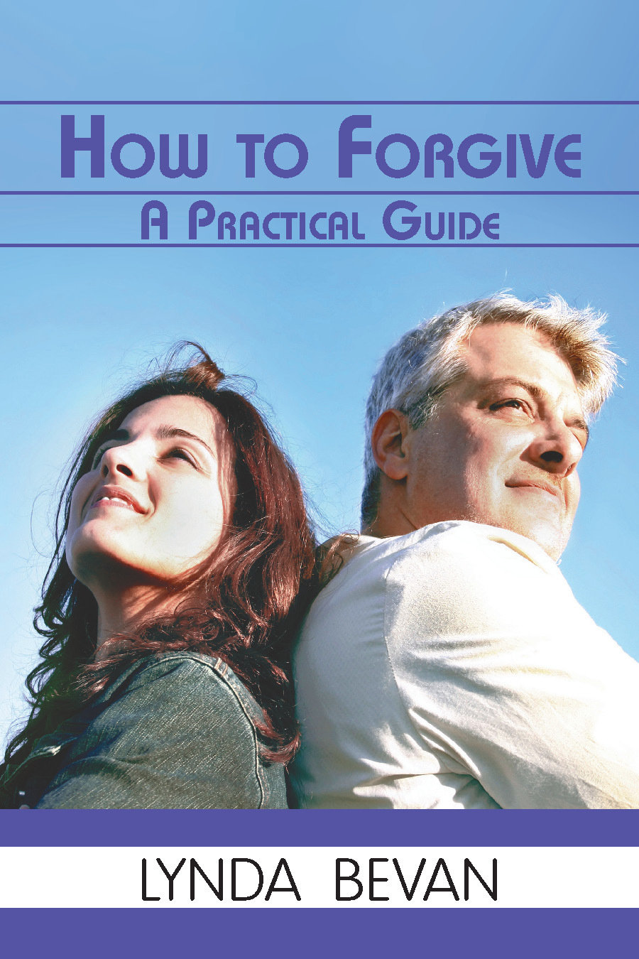 How to Forgive: A Practical Guide 978-1-61599-030-6