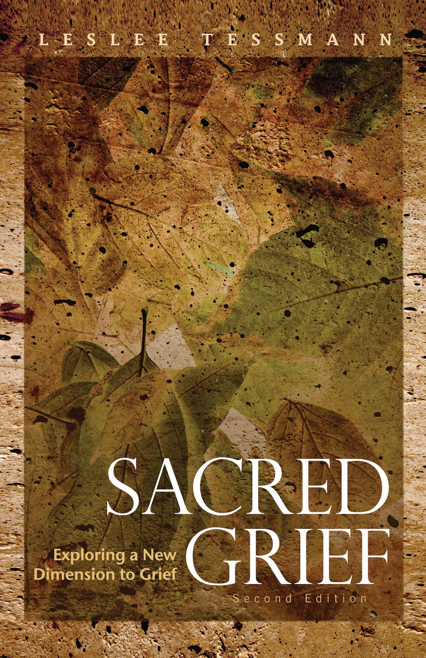 Sacred Grief: Exploring A New Dimension to Grief 978-1-61599-086-3