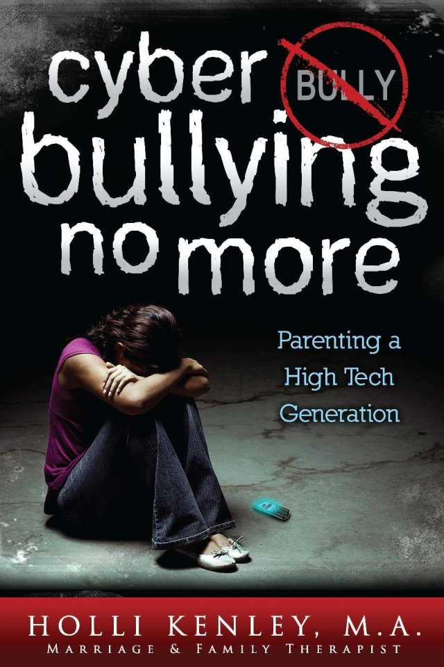 Cyber Bullying No More: Parenting a High Tech Generation 978-1-61599-135-8