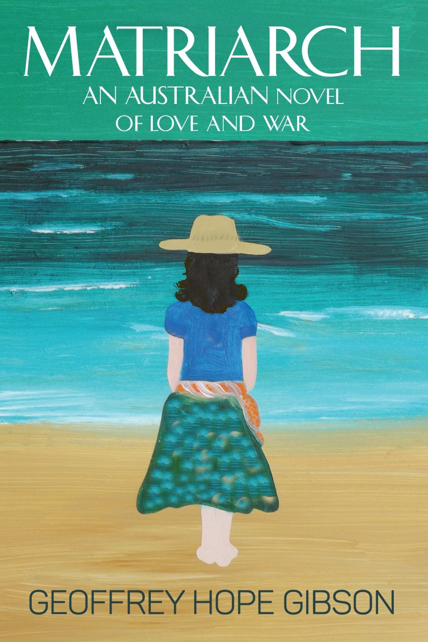 Matriarch: An Australian Novel of Love and War 978-1-61599-270-6
