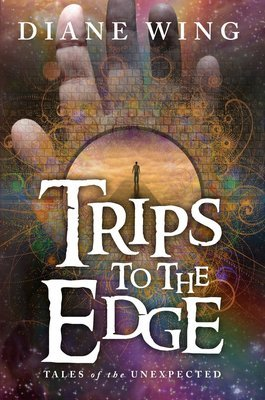 Trips to the Edge: Tales of the Unexpected