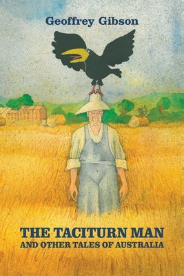 The Taciturn Man: and other Tales of Australia