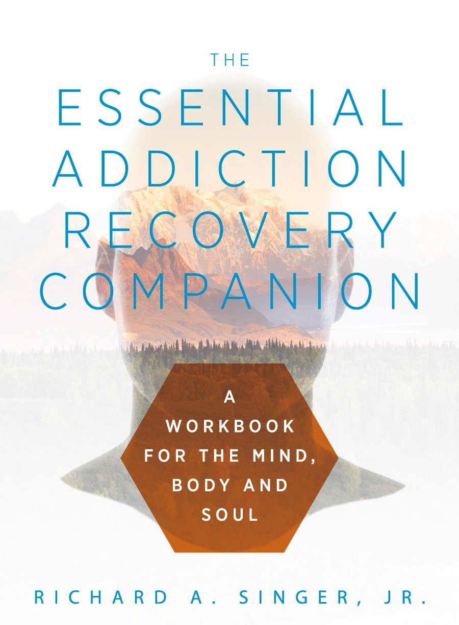 Essential Addiction Recovery Companion 978-1-61599-402-1