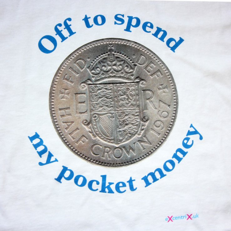 eXcentriX - Off to spend my Half Crown pocket money T-shirt