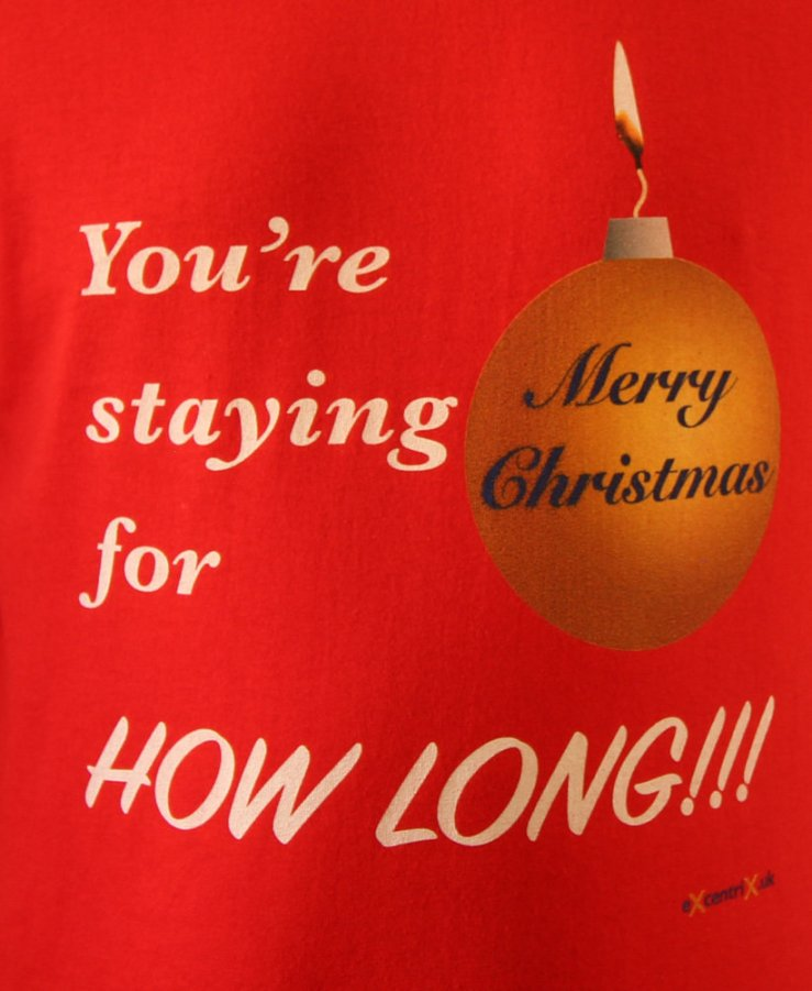 Merry Christmas – You're staying for how long! T-shirt XTS00015