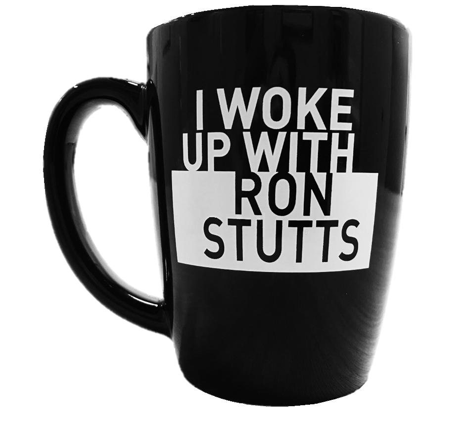 """I Woke Up With Ron Stutts"" Coffee Mug 00001"