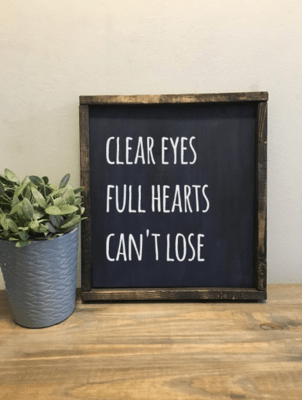 Clear Minds, Full Hearts, Can't Lose | Wood Sign