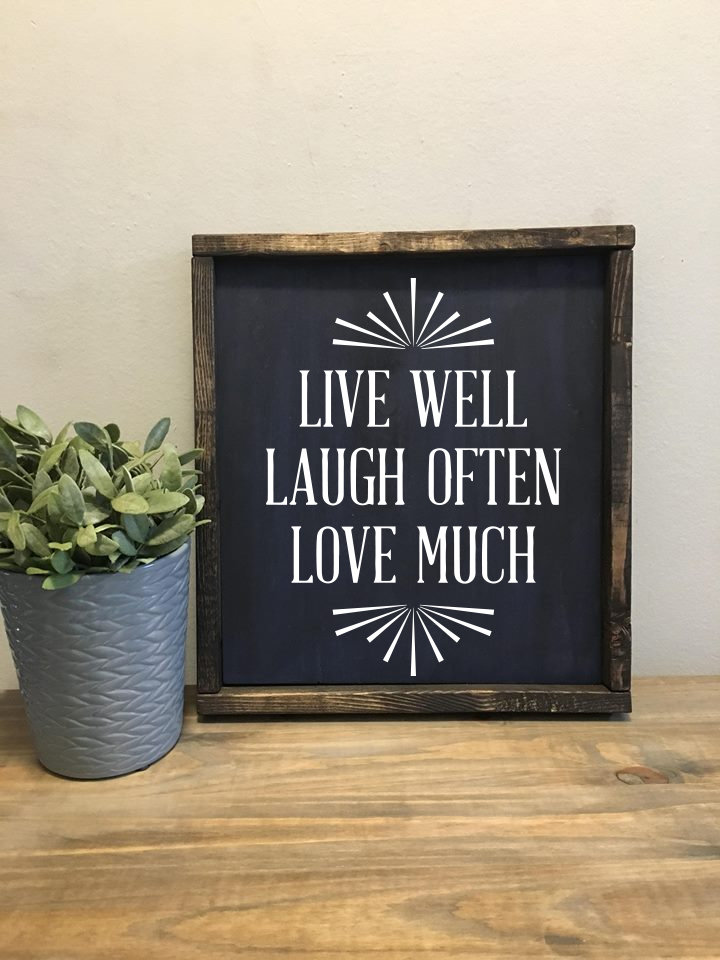 Live Well, Love Much, Laugh Often   Wood Sign