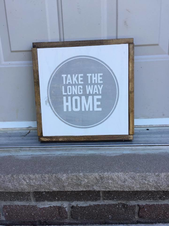 Take The Long Way Home | Wood Sign 00273