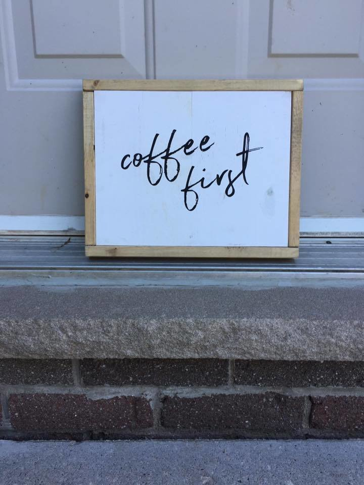 Coffee First | Wood Sign