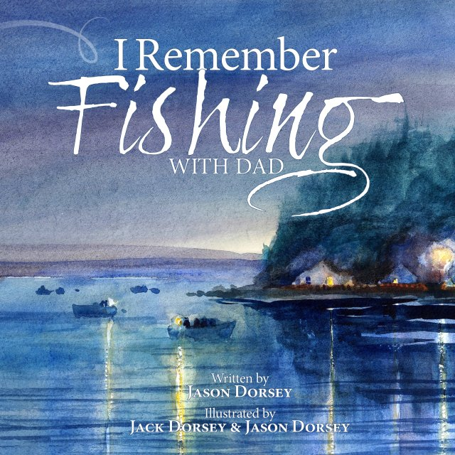 I Remember Fishing with Dad 00008
